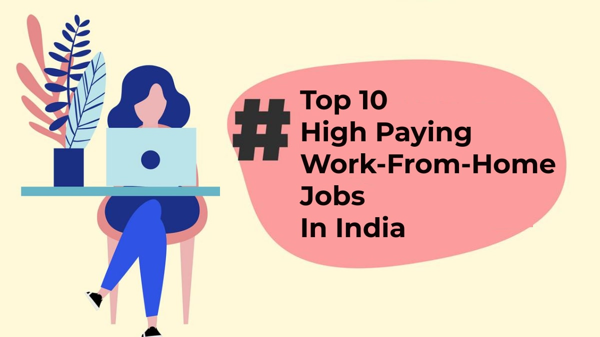 Top 10 High Paying Work-From-Home Jobs In India